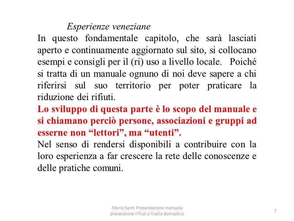 Mario Santi Presentazione manuale prevenzione rifiuti a livello domestico 7 Esperienze veneziane In questo fondamentale capitolo, che sarà lasciati ap