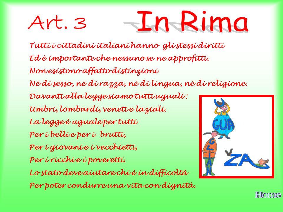 Tutti i cittadini italiani hanno gli stessi diritti Ed è importante che nessuno se ne approfitti. Non esistono affatto distinzioni Né di sesso, né di