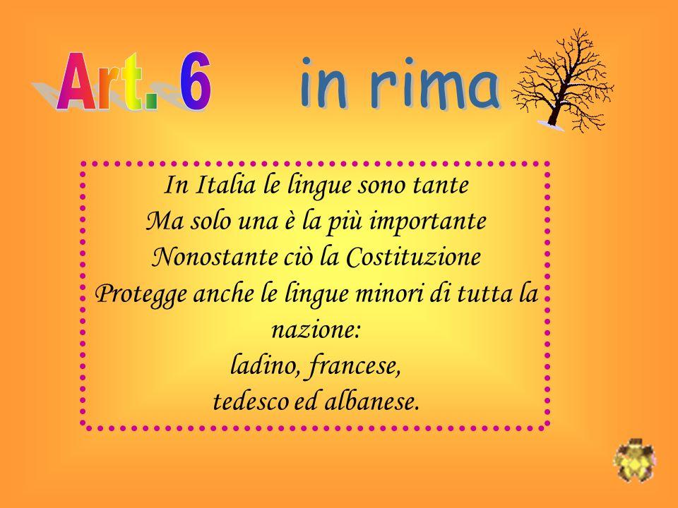 In Italia le lingue sono tante Ma solo una è la più importante Nonostante ciò la Costituzione Protegge anche le lingue minori di tutta la nazione: lad