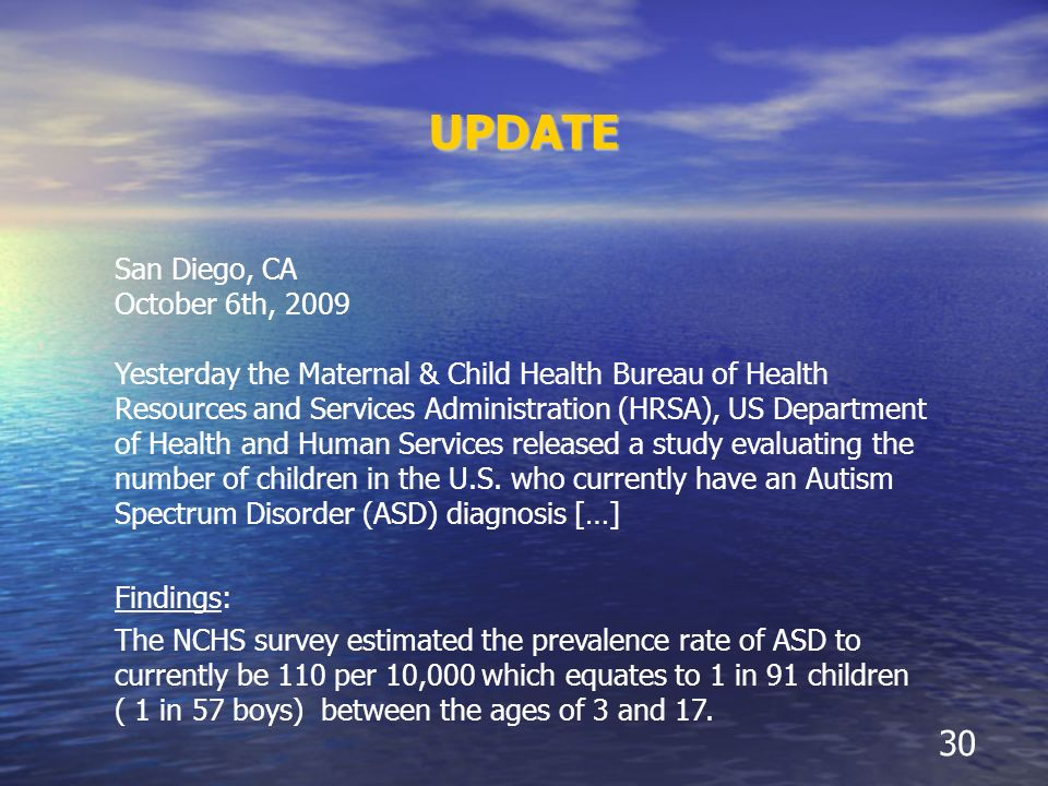 UPDATE 30 San Diego, CA October 6th, 2009 Yesterday the Maternal & Child Health Bureau of Health Resources and Services Administration (HRSA), US Depa