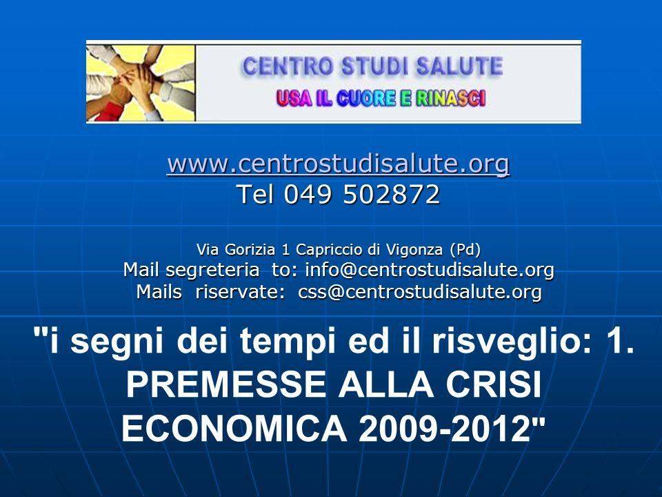 www.centrostudisalute.org Tel 049 502872 Via Gorizia 1 Capriccio di Vigonza (Pd) Mail segreteria to: info@centrostudisalute.org Mails riservate: css@centrostudisalute.org i segni dei tempi ed il risveglio: 1.