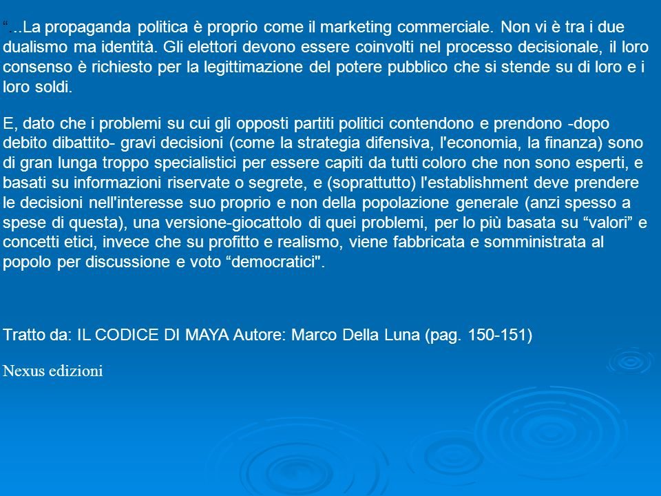 ...La propaganda politica è proprio come il marketing commerciale.