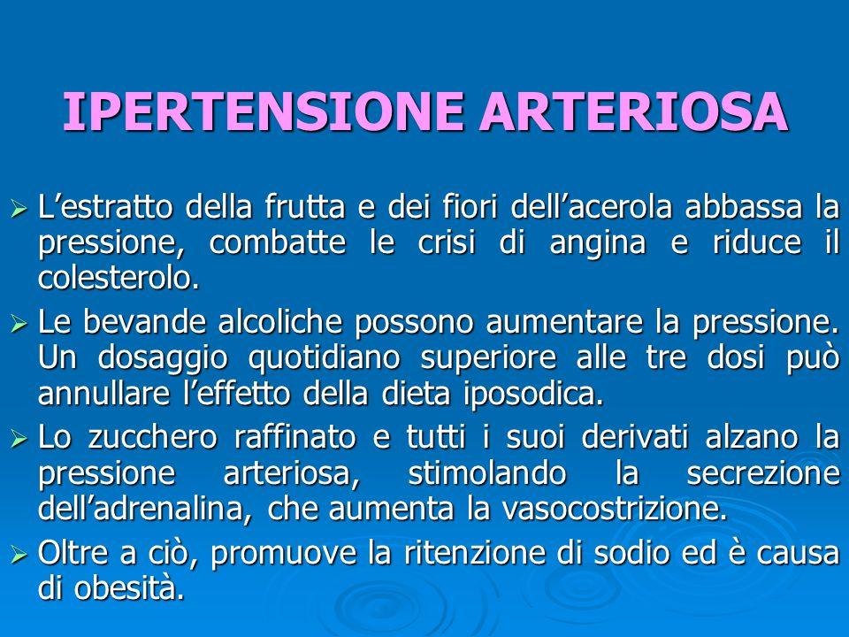 Lestratto della frutta e dei fiori dellacerola abbassa la pressione, combatte le crisi di angina e riduce il colesterolo.