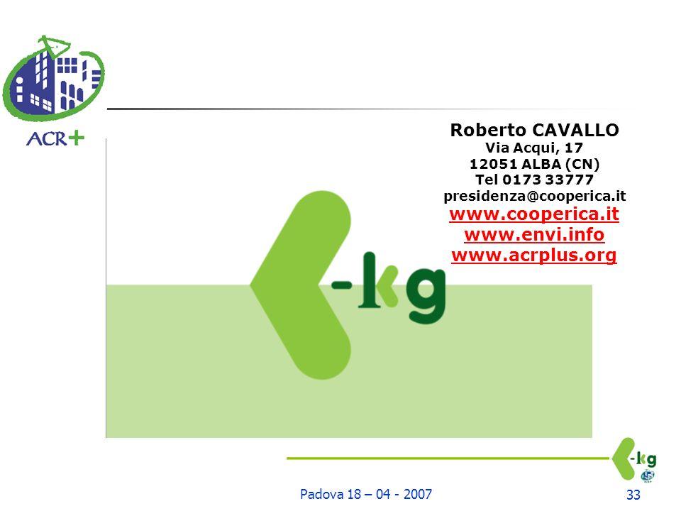 Padova 18 – 04 - 200733 Roberto CAVALLO Via Acqui, 17 12051 ALBA (CN) Tel 0173 33777 presidenza@cooperica.it www.cooperica.it www.envi.info www.acrplus.org