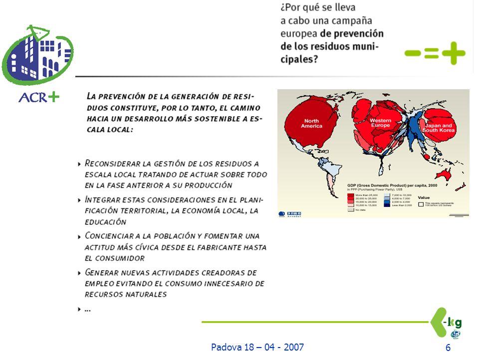 Padova 18 – 04 - 200727 Otra posibilitad para reducir los residuos es implantear la colecta en puerta a puerta Risultati: COVAR14 1,164 kg/ab x die (425 kg/ab x anno)