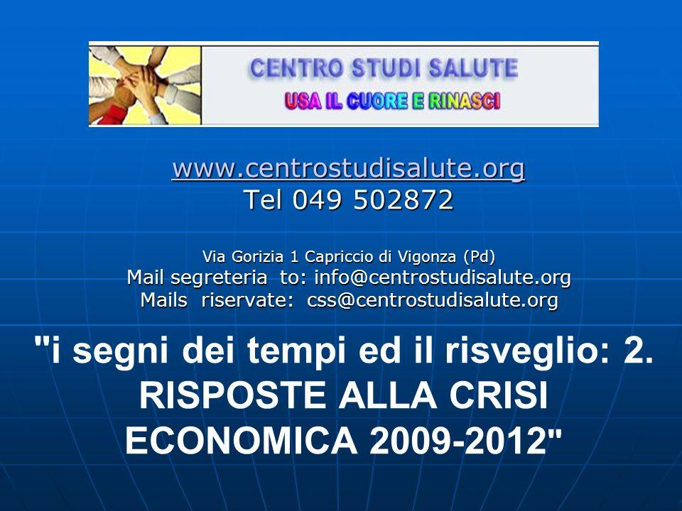 www.centrostudisalute.org Tel 049 502872 Via Gorizia 1 Capriccio di Vigonza (Pd) Mail segreteria to: info@centrostudisalute.org Mails riservate: css@centrostudisalute.org i segni dei tempi ed il risveglio: 2.