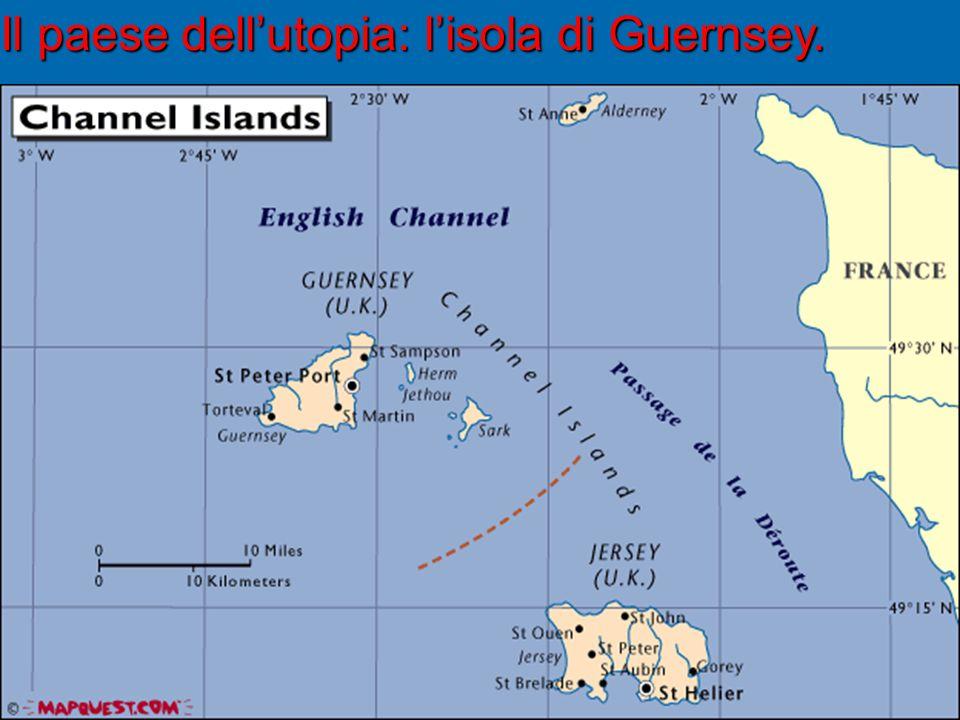 Il paese dellutopia: lisola di Guernsey.