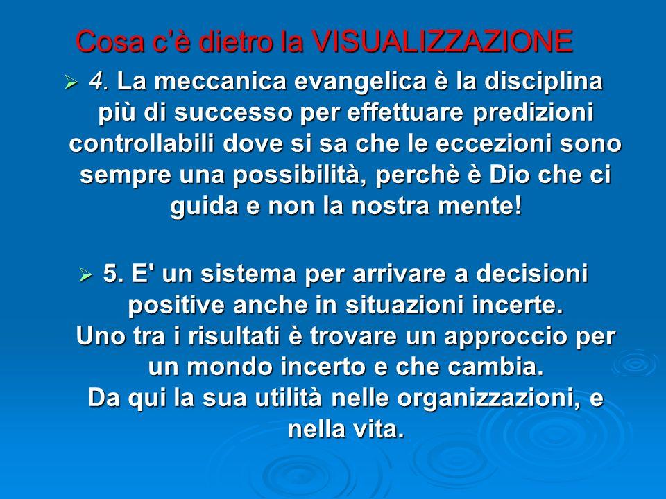 Cosa cè dietro la VISUALIZZAZIONE 4. La meccanica evangelica è la disciplina più di successo per effettuare predizioni controllabili dove si sa che le