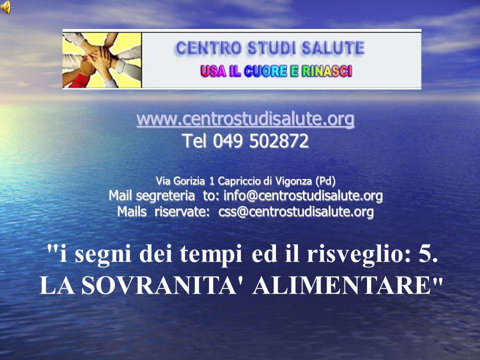 www.centrostudisalute.org Tel 049 502872 Via Gorizia 1 Capriccio di Vigonza (Pd) Mail segreteria to: info@centrostudisalute.org Mails riservate: css@centrostudisalute.org i segni dei tempi ed il risveglio: 5.