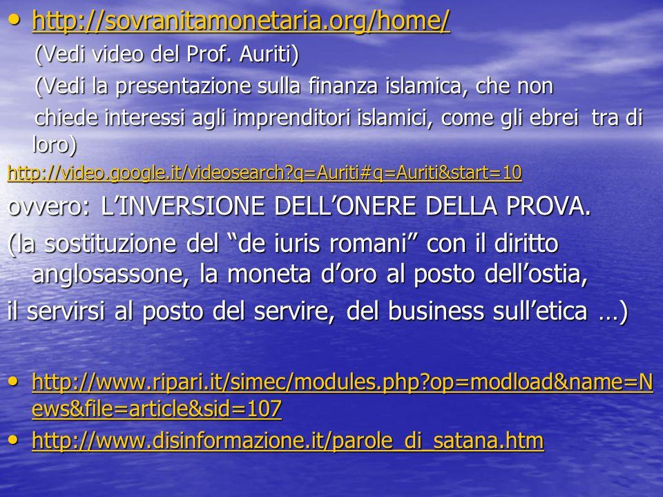 http://sovranitamonetaria.org/home/ http://sovranitamonetaria.org/home/ http://sovranitamonetaria.org/home/ (Vedi video del Prof. Auriti) (Vedi video