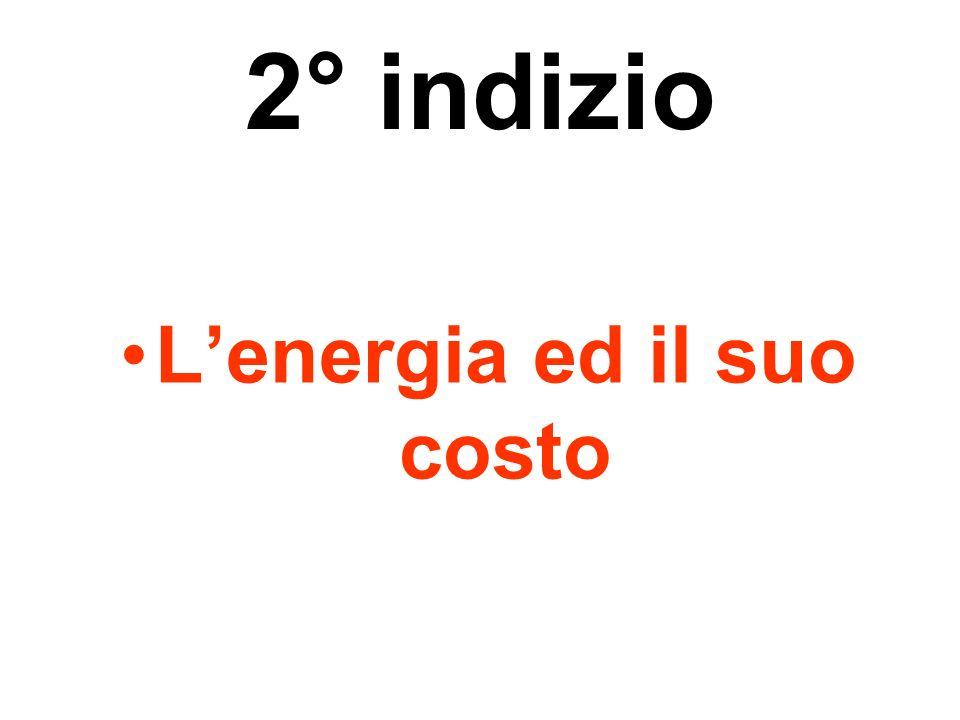 2° indizio Lenergia ed il suo costo