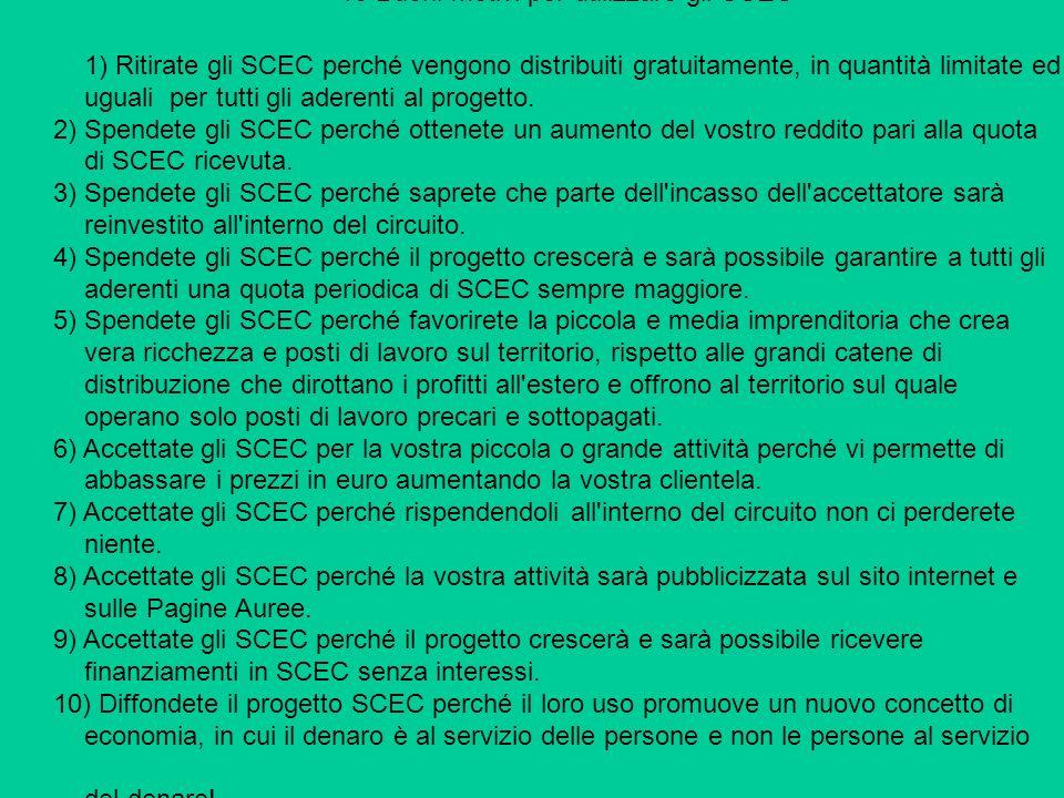 10 Buoni motivi per utilizzare gli SCEC 1) Ritirate gli SCEC perché vengono distribuiti gratuitamente, in quantità limitate ed uguali per tutti gli ad