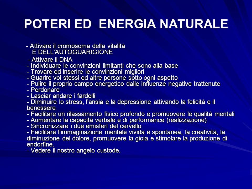 POTERI ED ENERGIA NATURALE - Attivare il cromosoma della vitalità E DELLAUTOGUARIGIONE - Attivare il cromosoma della vitalità E DELLAUTOGUARIGIONE - A