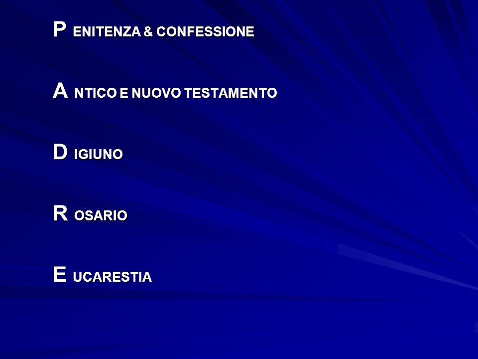 P ENITENZA & CONFESSIONE A NTICO E NUOVO TESTAMENTO D IGIUNO R OSARIO E UCARESTIA