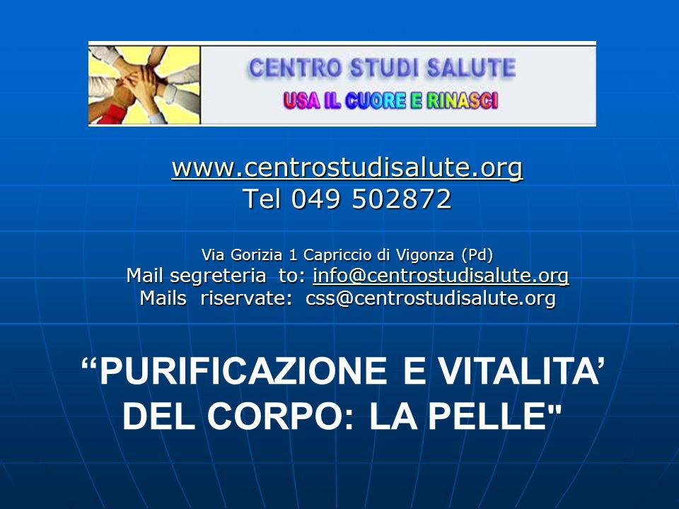 www.centrostudisalute.org Tel 049 502872 Via Gorizia 1 Capriccio di Vigonza (Pd) Mail segreteria to: info@centrostudisalute.org info@centrostudisalute