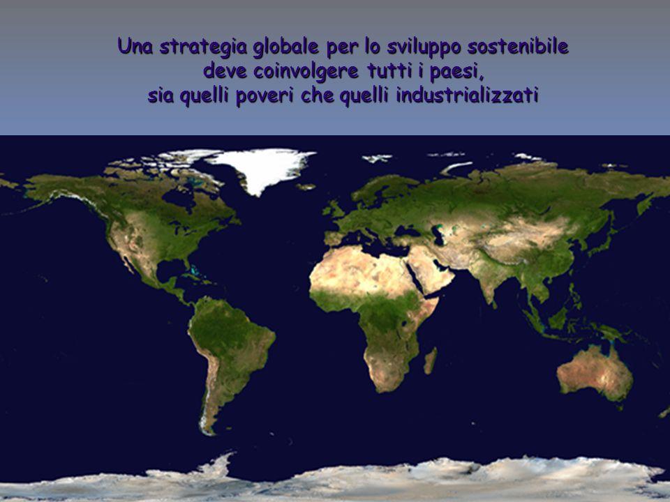 13 ENEA - educarsi al futuro Una strategia globale per lo sviluppo sostenibile deve coinvolgere tutti i paesi, sia quelli poveri che quelli industrial