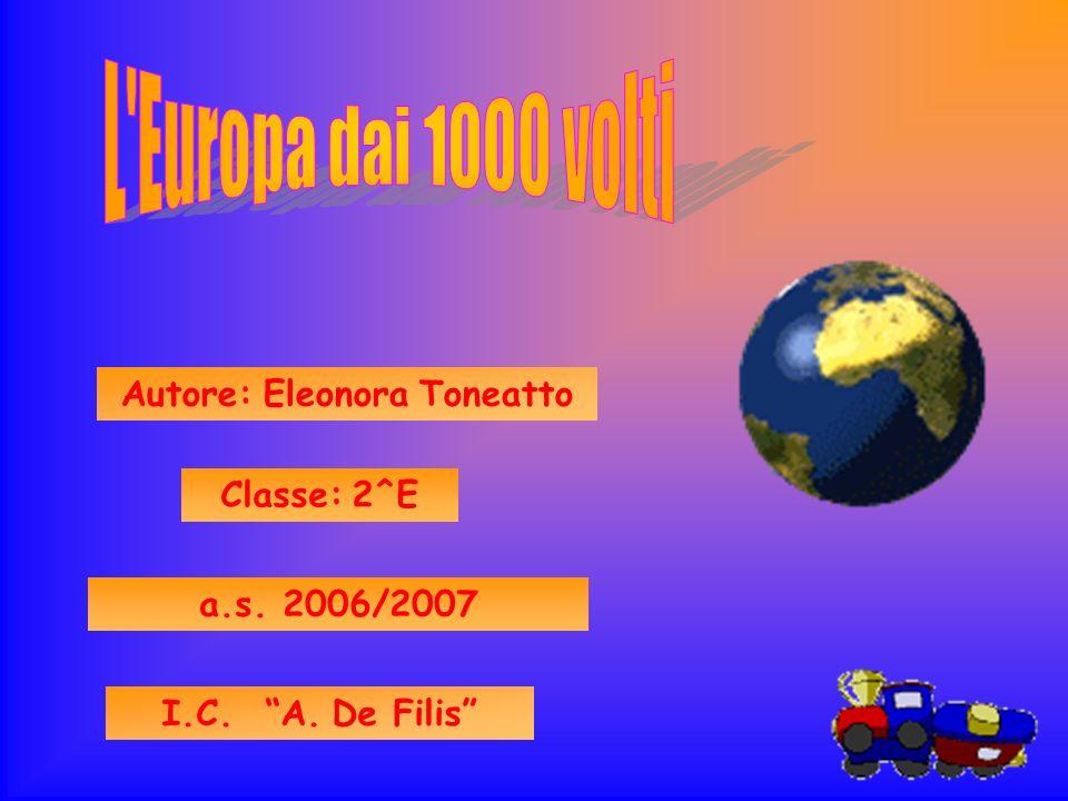 Autore: Eleonora Toneatto Classe: 2^E a.s. 2006/2007 I.C. A. De Filis