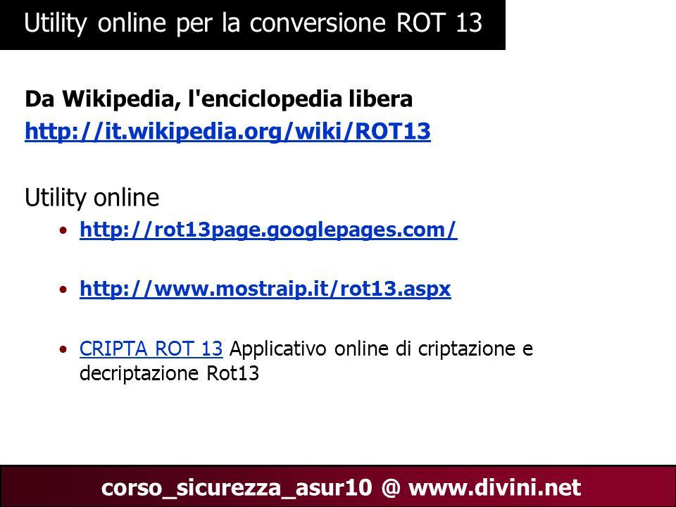 00 AN 5 corso_sicurezza_asur10 @ www.divini.net Utility online per la conversione ROT 13 Da Wikipedia, l'enciclopedia libera http://it.wikipedia.org/w