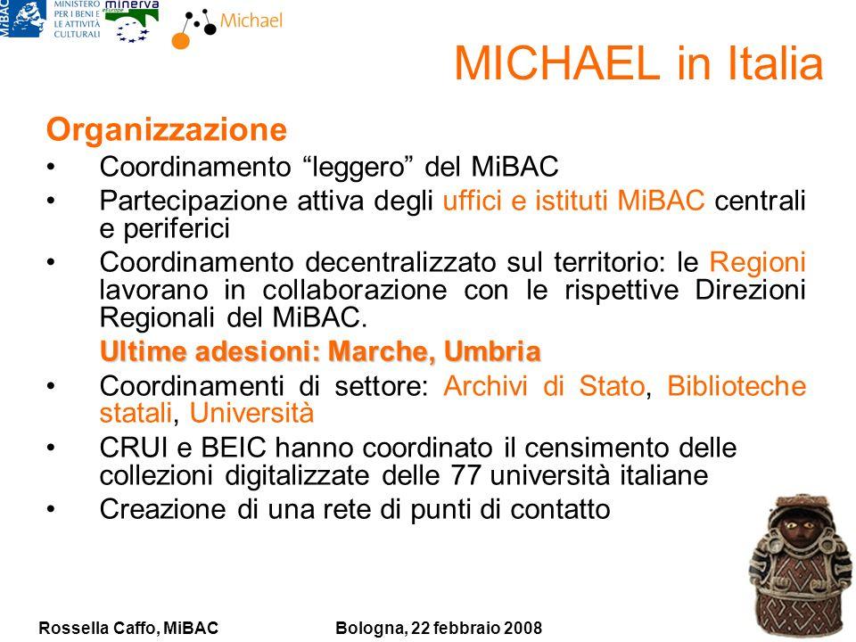 Rossella Caffo, MiBACBologna, 22 febbraio 2008 Organizzazione Coordinamento leggero del MiBAC Partecipazione attiva degli uffici e istituti MiBAC cent