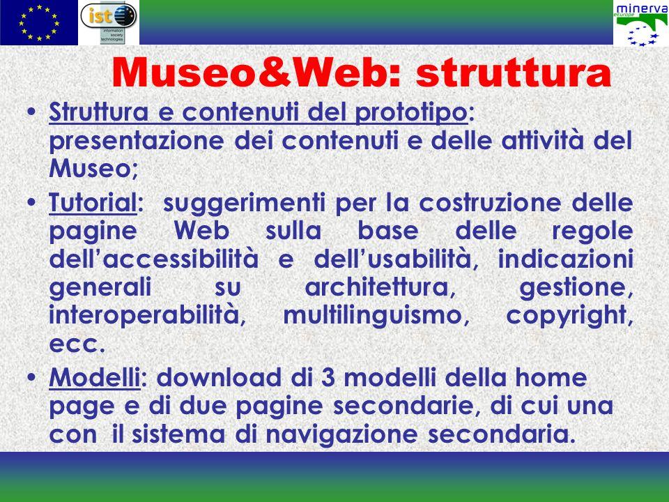Museo&Web: struttura Struttura e contenuti del prototipo: presentazione dei contenuti e delle attività del Museo; Tutorial: suggerimenti per la costru