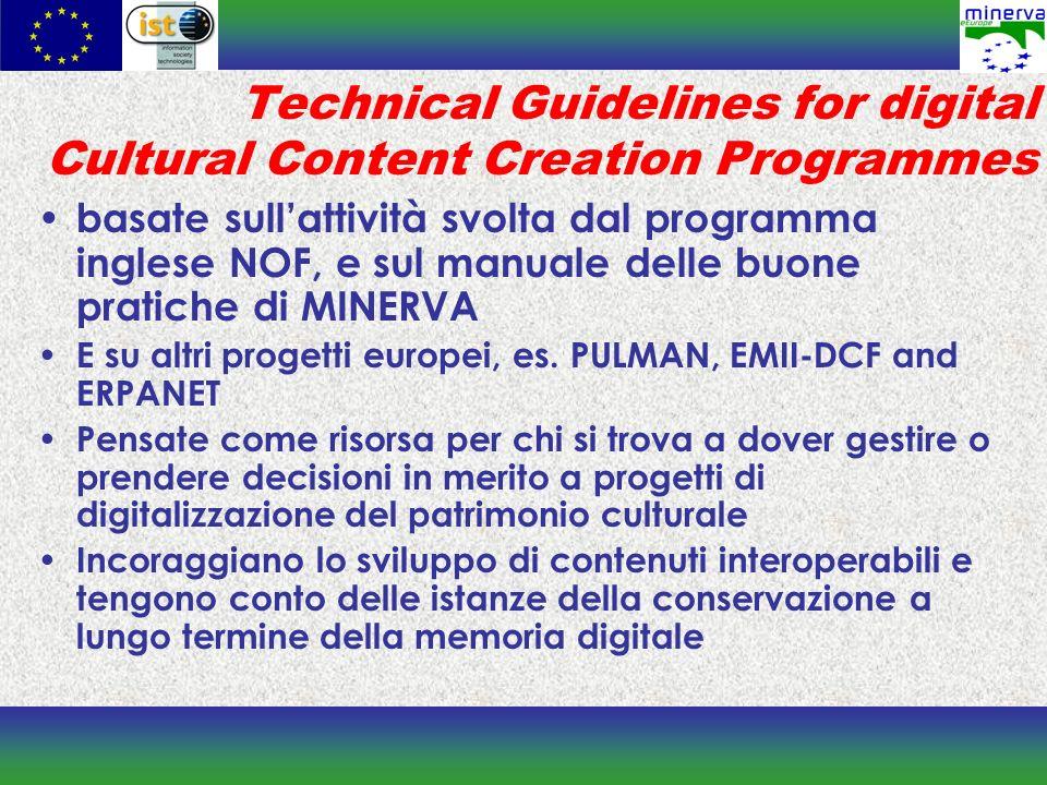 Technical Guidelines for digital Cultural Content Creation Programmes basate sullattività svolta dal programma inglese NOF, e sul manuale delle buone