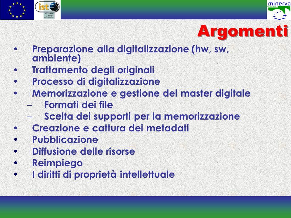 Argomenti Preparazione alla digitalizzazione (hw, sw, ambiente) Trattamento degli originali Processo di digitalizzazione Memorizzazione e gestione del