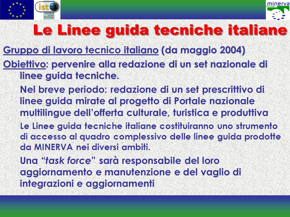 Le Linee guida tecniche italiane Gruppo di lavoro italiano (da maggio 2004) Gruppo di lavoro tecnico italiano (da maggio 2004) Obiettivo: pervenire al