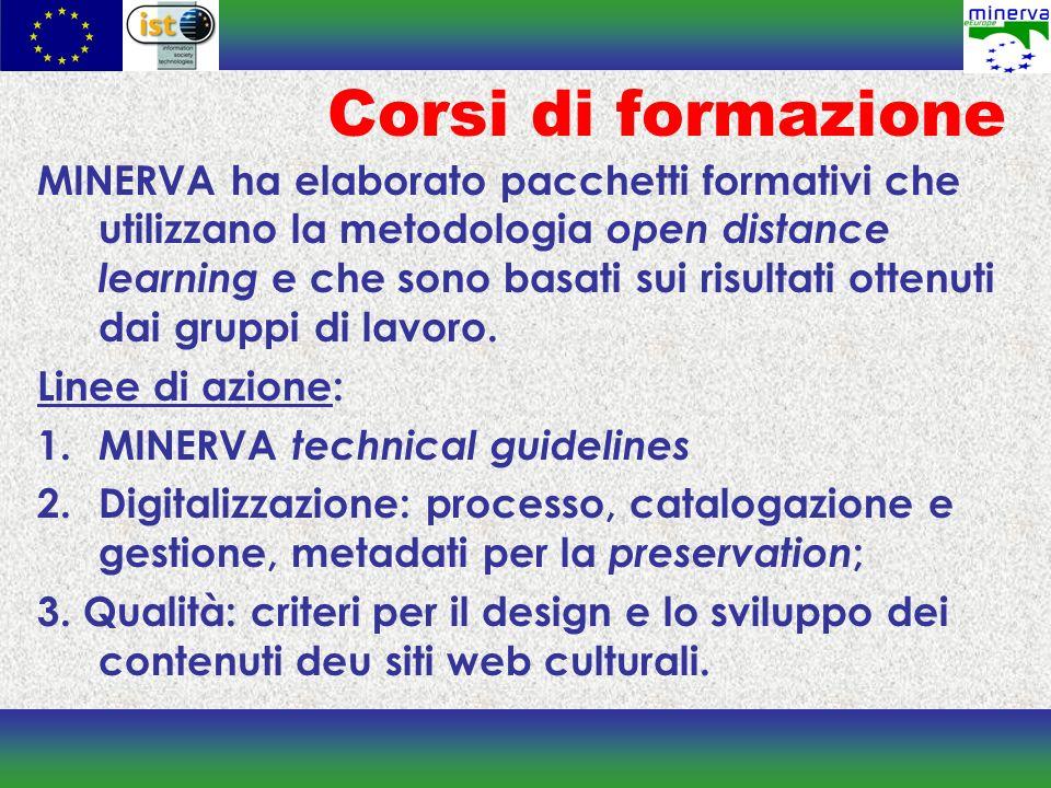 Corsi di formazione MINERVA ha elaborato pacchetti formativi che utilizzano la metodologia open distance learning e che sono basati sui risultati otte