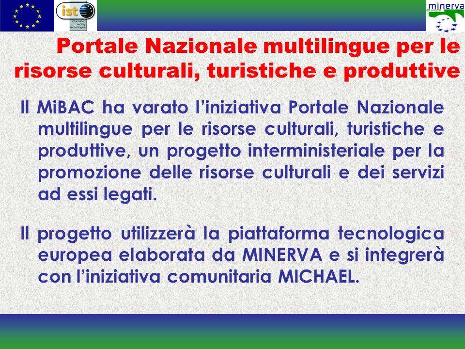 Portale Nazionale multilingue per le risorse culturali, turistiche e produttive Il MiBAC ha varato liniziativa Portale Nazionale multilingue per le ri