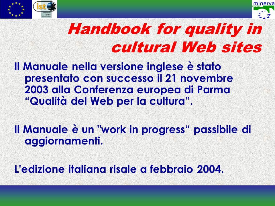 Handbook for quality in cultural Web sites Il Manuale nella versione inglese è stato presentato con successo il 21 novembre 2003 alla Conferenza europ