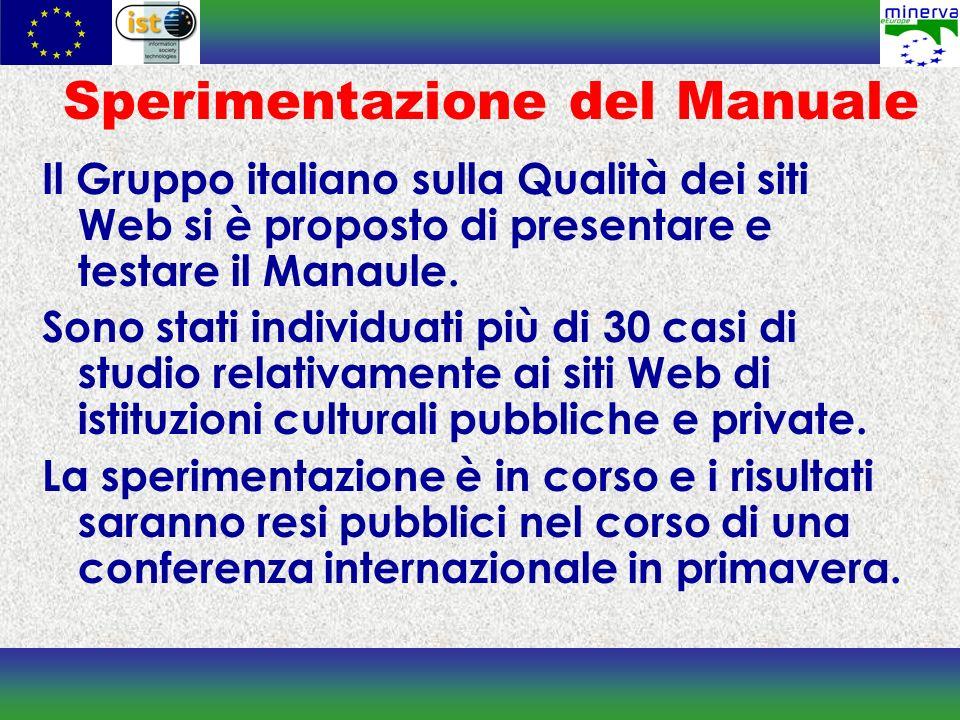 Sperimentazione del Manuale Il Gruppo italiano sulla Qualità dei siti Web si è proposto di presentare e testare il Manaule. Sono stati individuati più