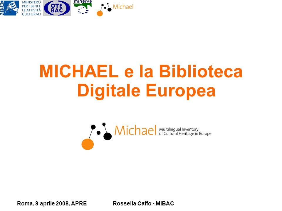 Roma, 8 aprile 2008, APRERossella Caffo - MiBAC MICHAEL e la Biblioteca Digitale Europea
