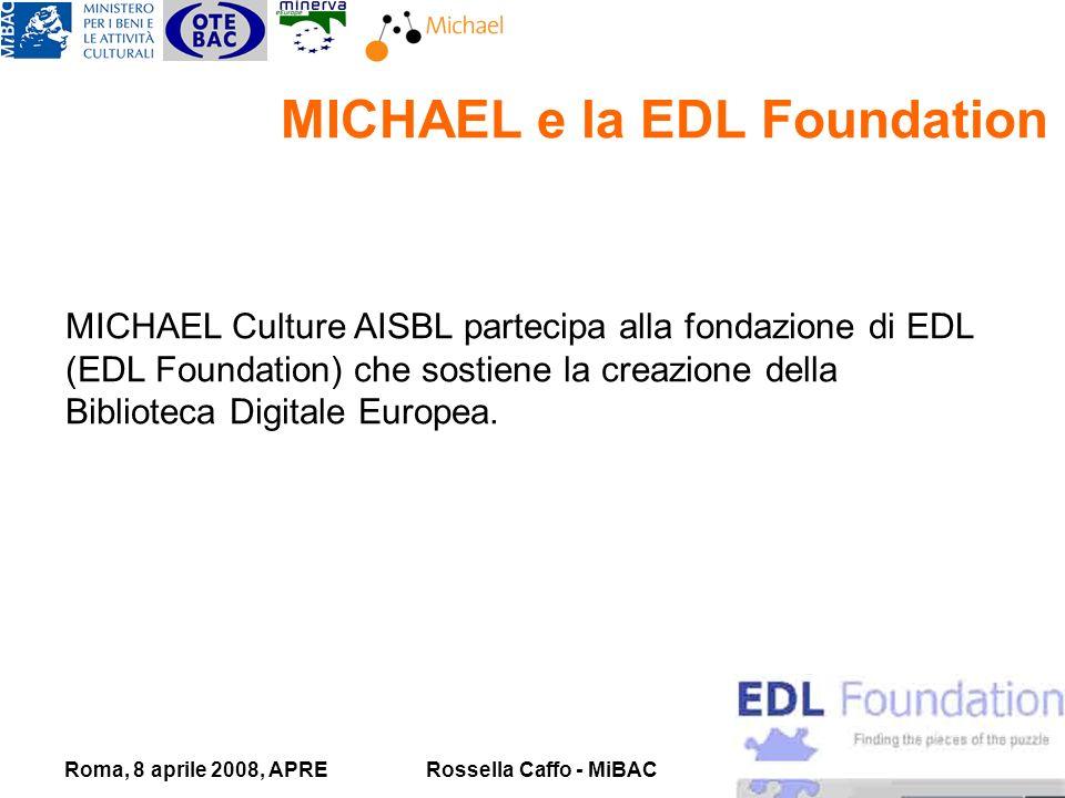 Roma, 8 aprile 2008, APRERossella Caffo - MiBAC MICHAEL Culture AISBL partecipa alla fondazione di EDL (EDL Foundation) che sostiene la creazione della Biblioteca Digitale Europea.