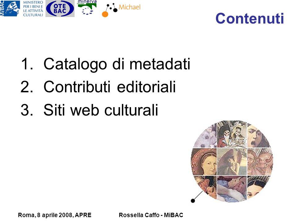 Roma, 8 aprile 2008, APRERossella Caffo - MiBAC Contenuti 1.