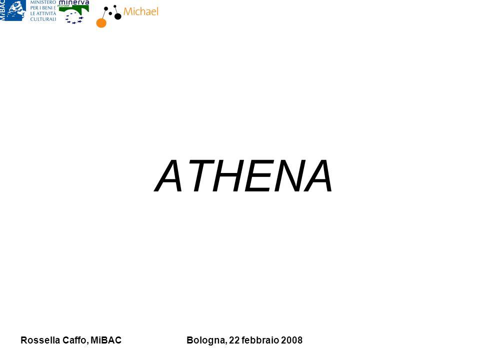 Rossella Caffo, MiBACBologna, 22 febbraio 2008 ATHENA
