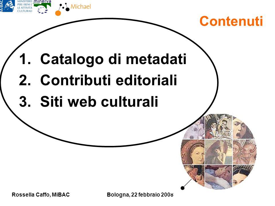 Rossella Caffo, MiBACBologna, 22 febbraio 2008 Contenuti 1.