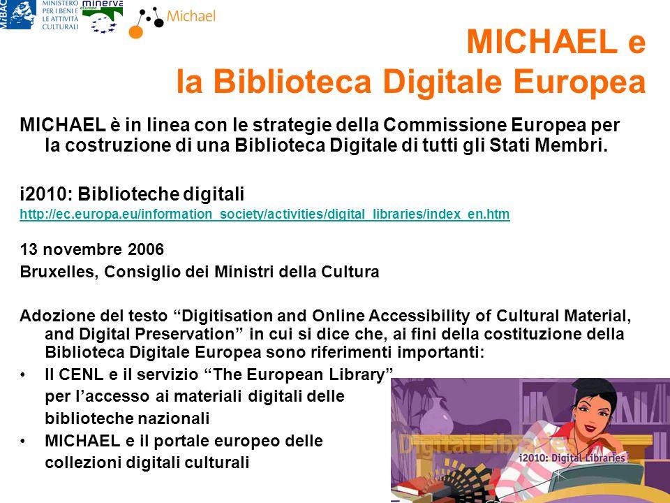 MICHAEL è in linea con le strategie della Commissione Europea per la costruzione di una Biblioteca Digitale di tutti gli Stati Membri.