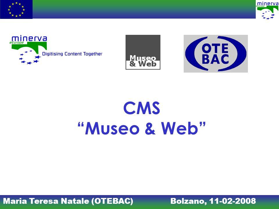 Maria Teresa Natale (OTEBAC)Bolzano, 11-02-2008 CMS Museo & Web