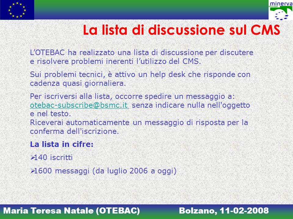 Maria Teresa Natale (OTEBAC)Bolzano, 11-02-2008 La lista di discussione sul CMS LOTEBAC ha realizzato una lista di discussione per discutere e risolvere problemi inerenti lutilizzo del CMS.