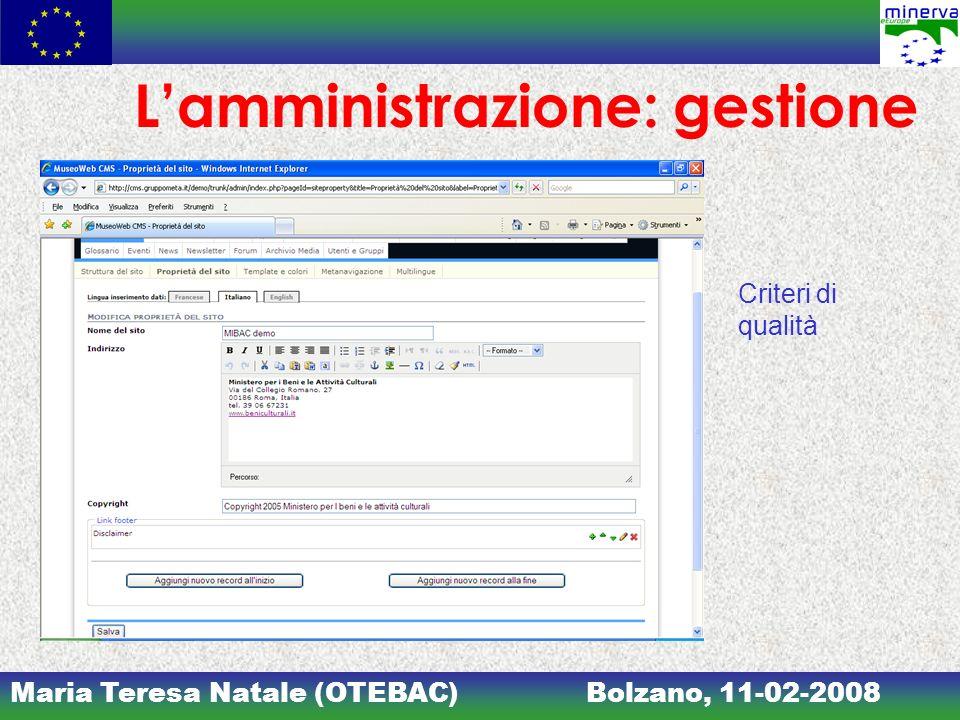 Maria Teresa Natale (OTEBAC)Bolzano, 11-02-2008 Lamministrazione: gestione Criteri di qualità