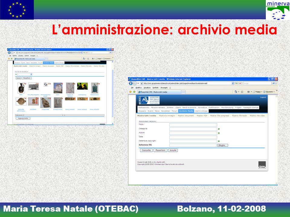 Maria Teresa Natale (OTEBAC)Bolzano, 11-02-2008 Lamministrazione: archivio media