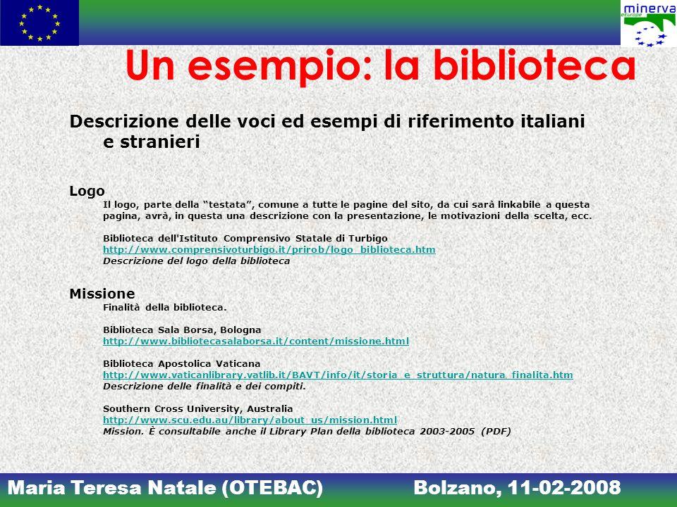 Maria Teresa Natale (OTEBAC)Bolzano, 11-02-2008 Un esempio: la biblioteca Descrizione delle voci ed esempi di riferimento italiani e stranieri Logo Il