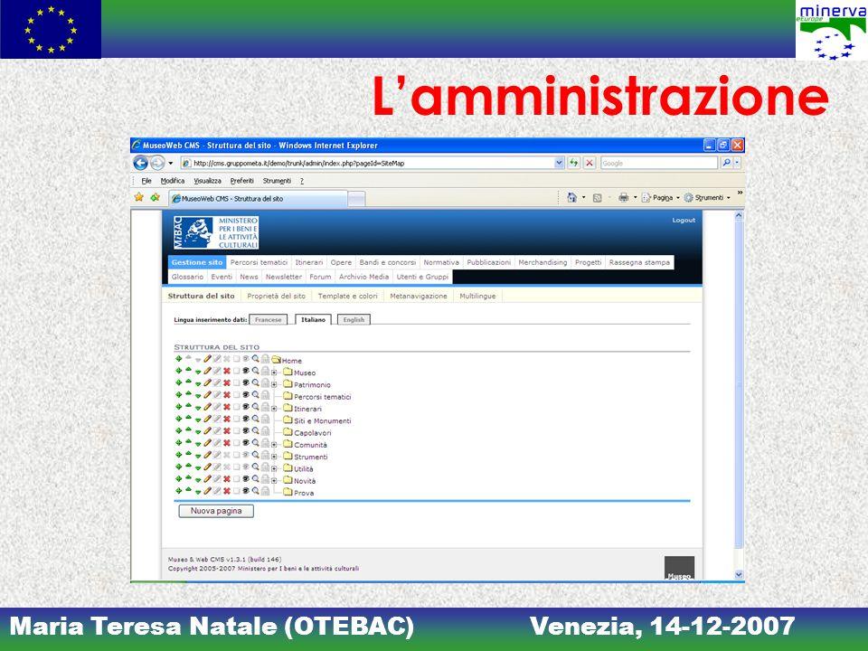 Maria Teresa Natale (OTEBAC)Venezia, 14-12-2007 Lamministrazione