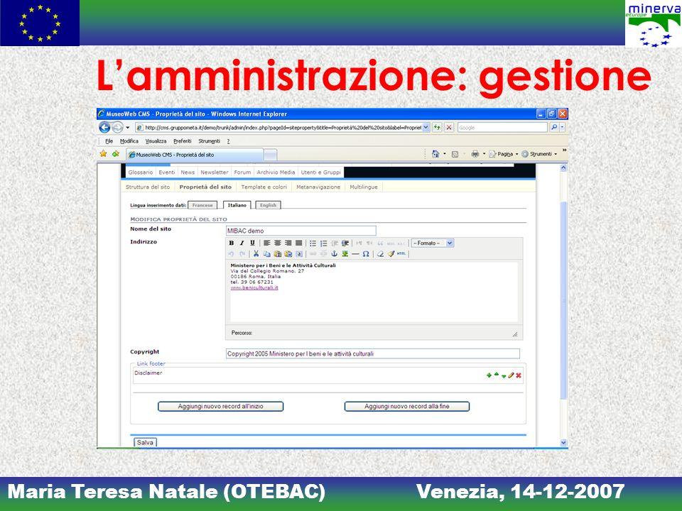 Maria Teresa Natale (OTEBAC)Venezia, 14-12-2007 Lamministrazione: gestione