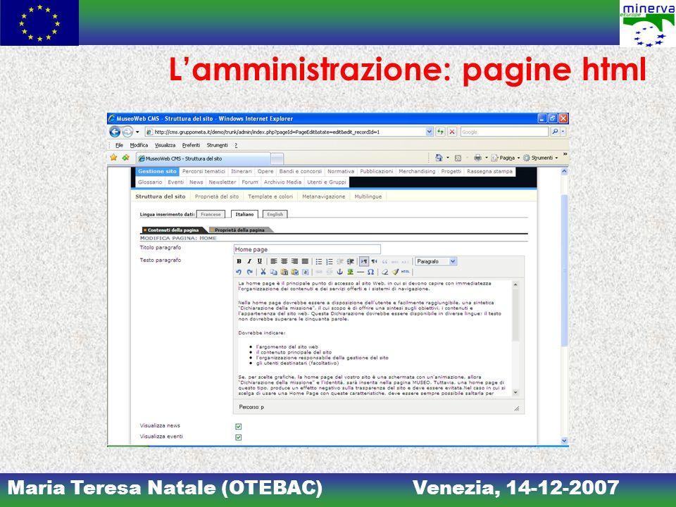 Maria Teresa Natale (OTEBAC)Venezia, 14-12-2007 Lamministrazione: pagine html