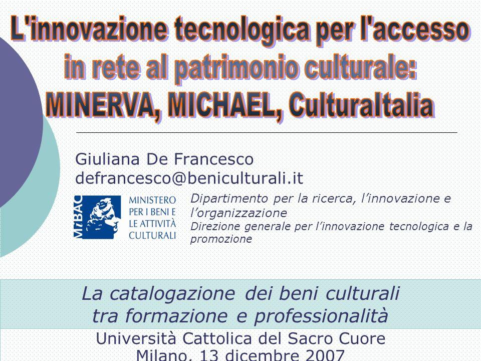 La catalogazione dei beni culturali tra formazione e professionalità Giuliana De Francesco defrancesco@beniculturali.it Dipartimento per la ricerca, l