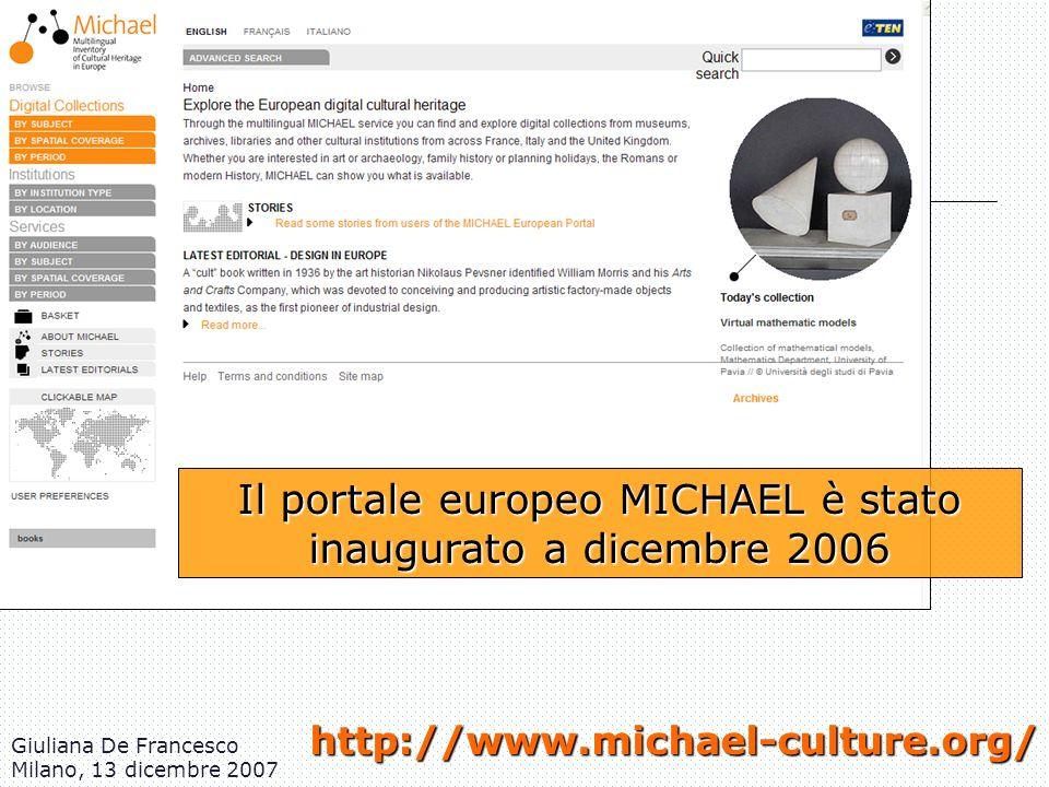 Giuliana De Francesco Milano, 13 dicembre 2007 http://www.michael-culture.org/ Il portale europeo MICHAEL è stato inaugurato a dicembre 2006