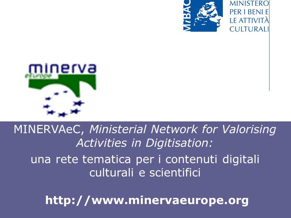 Giuliana De Francesco Milano, 13 dicembre 2007 MINERVAeC, Ministerial Network for Valorising Activities in Digitisation: una rete tematica per i conte