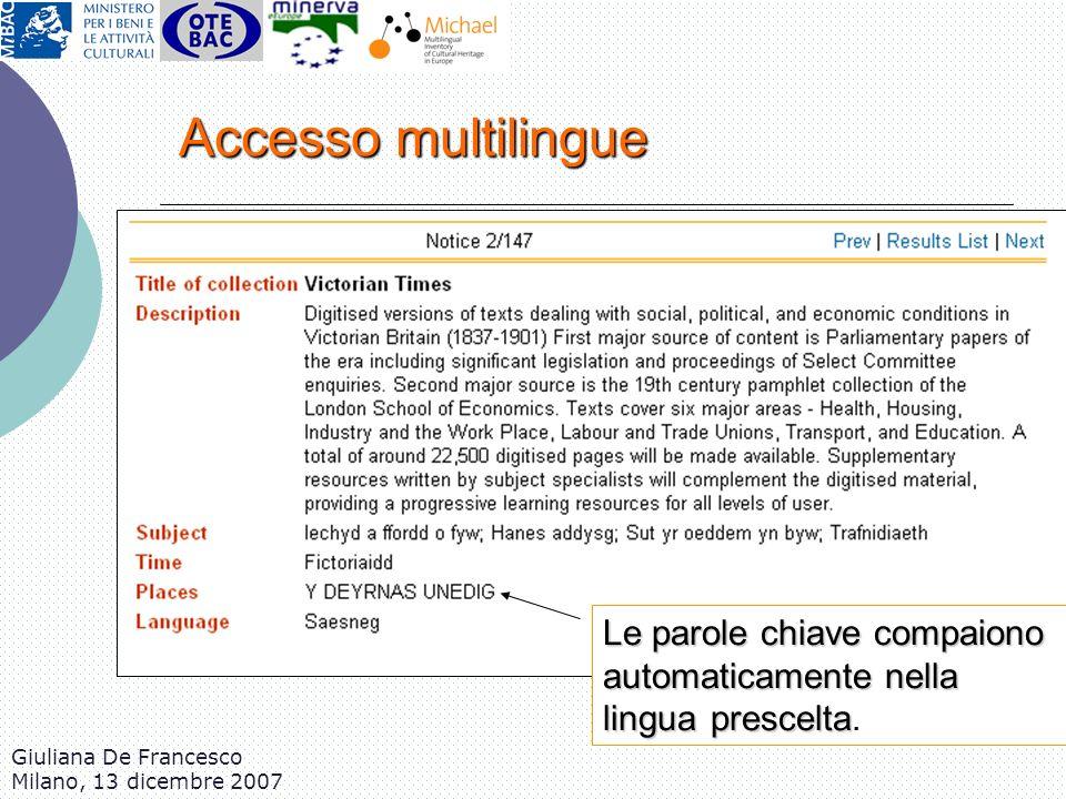 Giuliana De Francesco Milano, 13 dicembre 2007 Le parole chiave compaiono automaticamente nella lingua prescelta Le parole chiave compaiono automatica