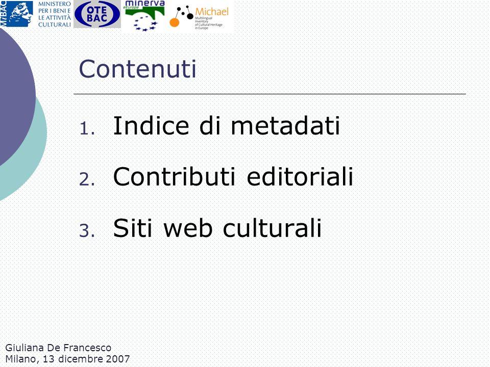 Giuliana De Francesco Milano, 13 dicembre 2007 Contenuti 1. Indice di metadati 2. Contributi editoriali 3. Siti web culturali